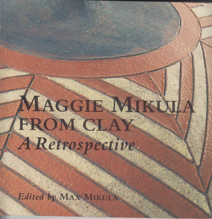 MAGGIE MIKULA, from clay, a retrospective