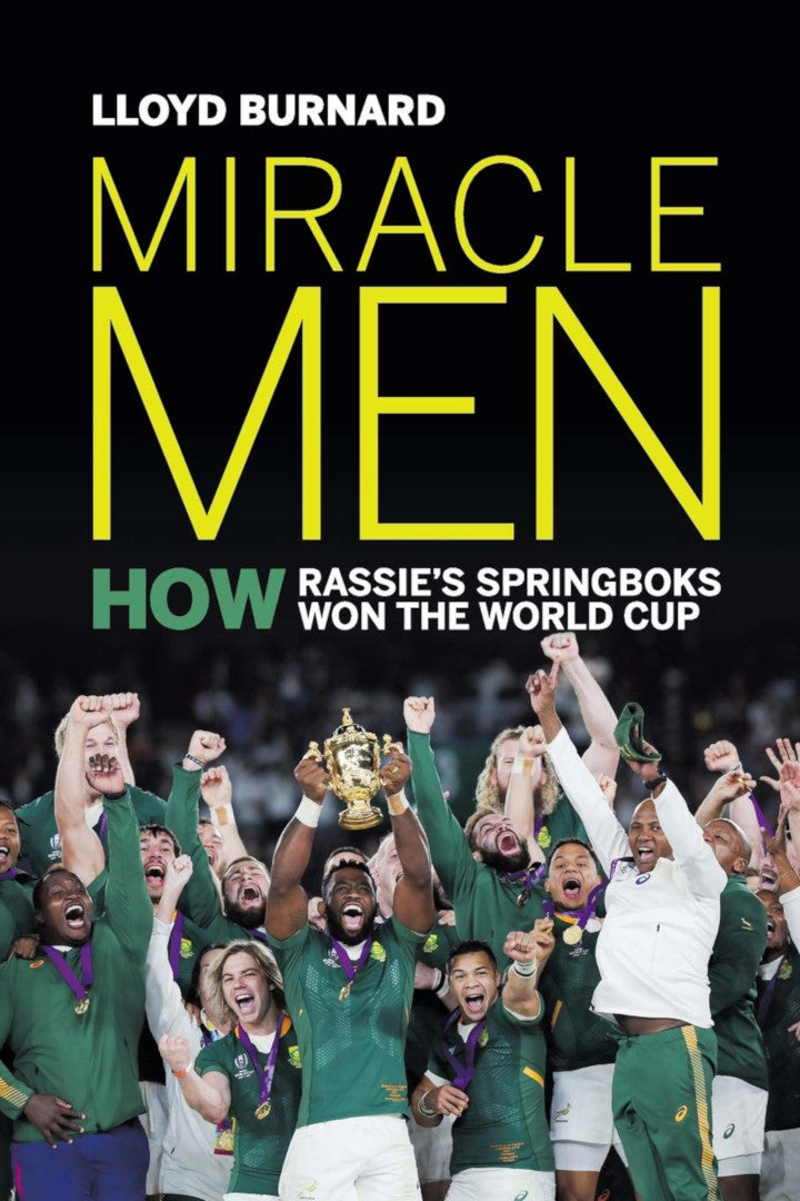 MIRACLE MEN, how Rassie's Springboks won the World Cup