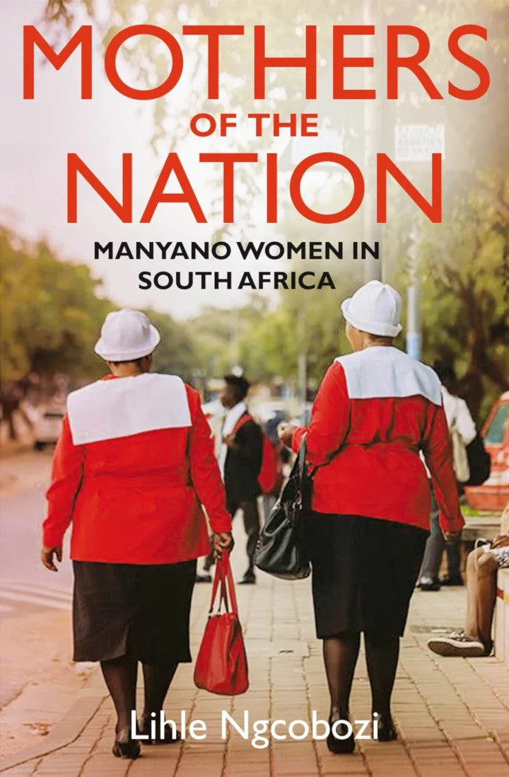 MOTHERS OF THE NATION, Manyano women in South Africa