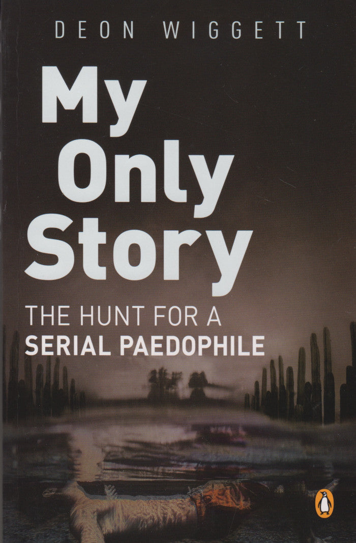 MY ONLY STORY, the hunt for a serial paedophile