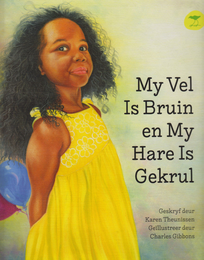 MY VEL IS BRUIN EN MY HARE IS GEKRUL