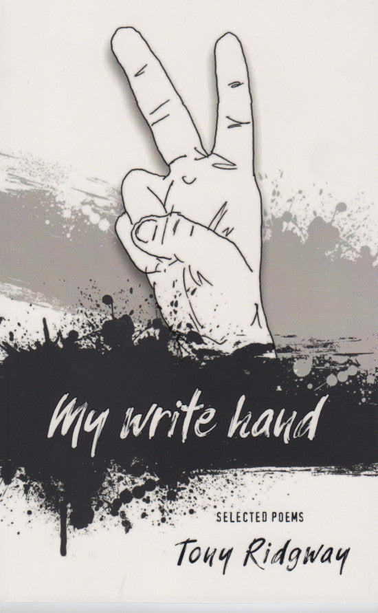 MY WRITE HAND, poems