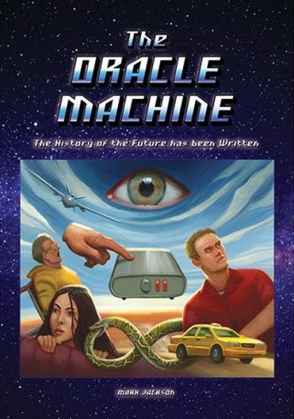 THE ORACLE MACHINE, the history of the future has been written, part 1 of a 3 part series