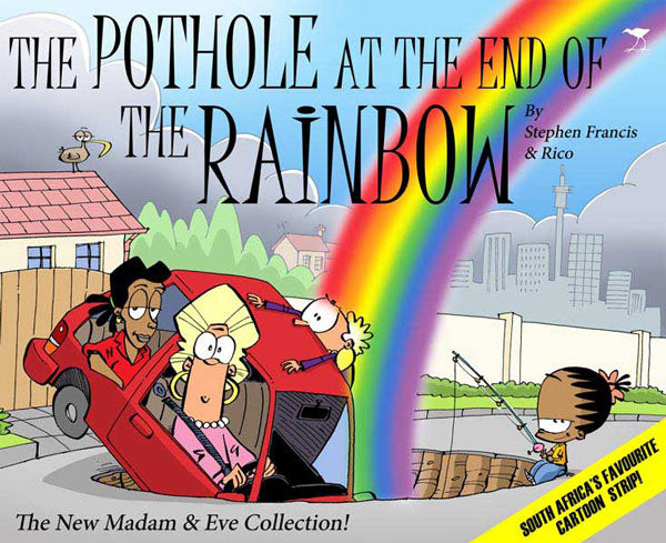 THE POTHOLE AT THE END OF THE RAINBOW