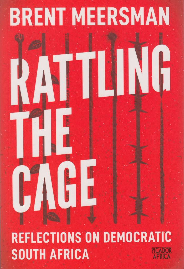 RATTLING THE CAGE, reflections on democratic South Africa