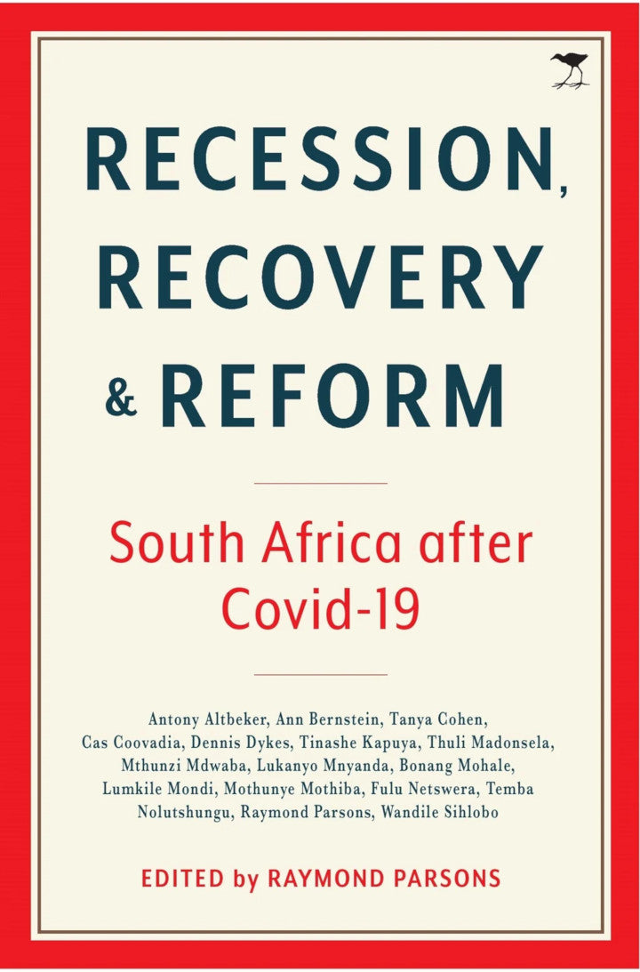 RECESSION, RECOVERY AND REFORM, South Africa after Covid-19