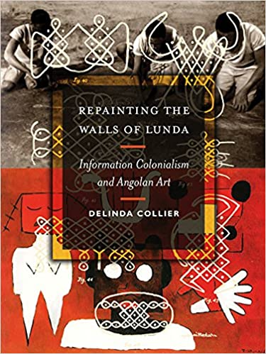 REPAINTING THE WALLS OF LUNDA, information colonialism and Angolan art
