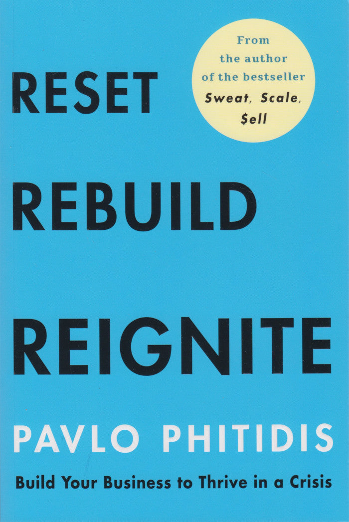 RESET, REBUILD, REIGNITE, build your business to thrive in a crisis