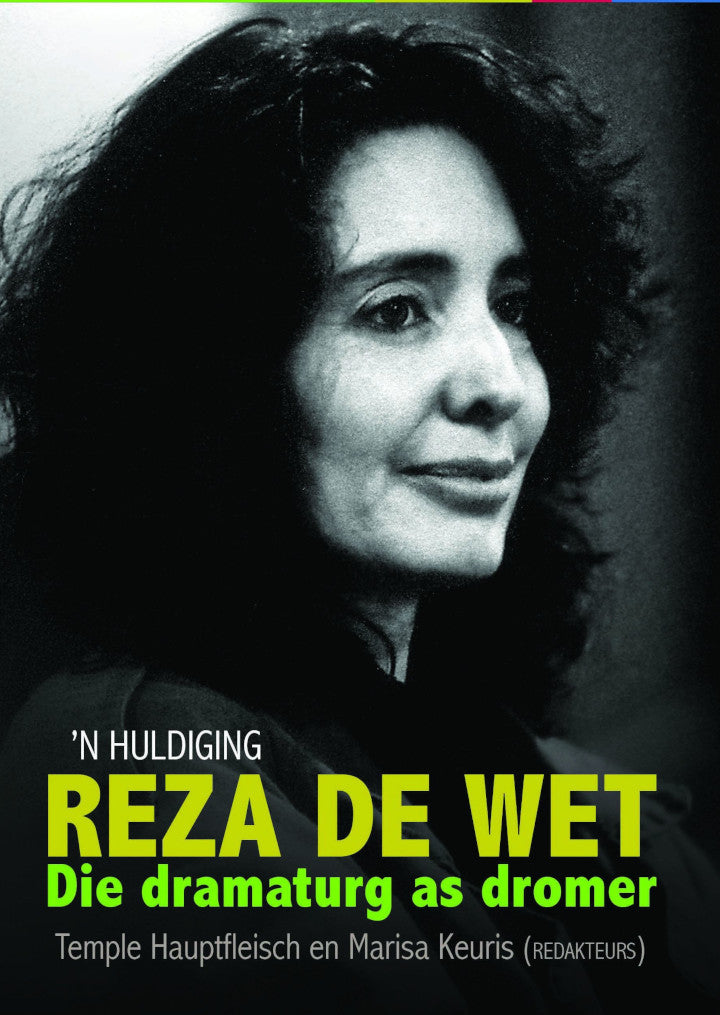 REZA DE WET, die dramaturg as dromer, 'n huldiging