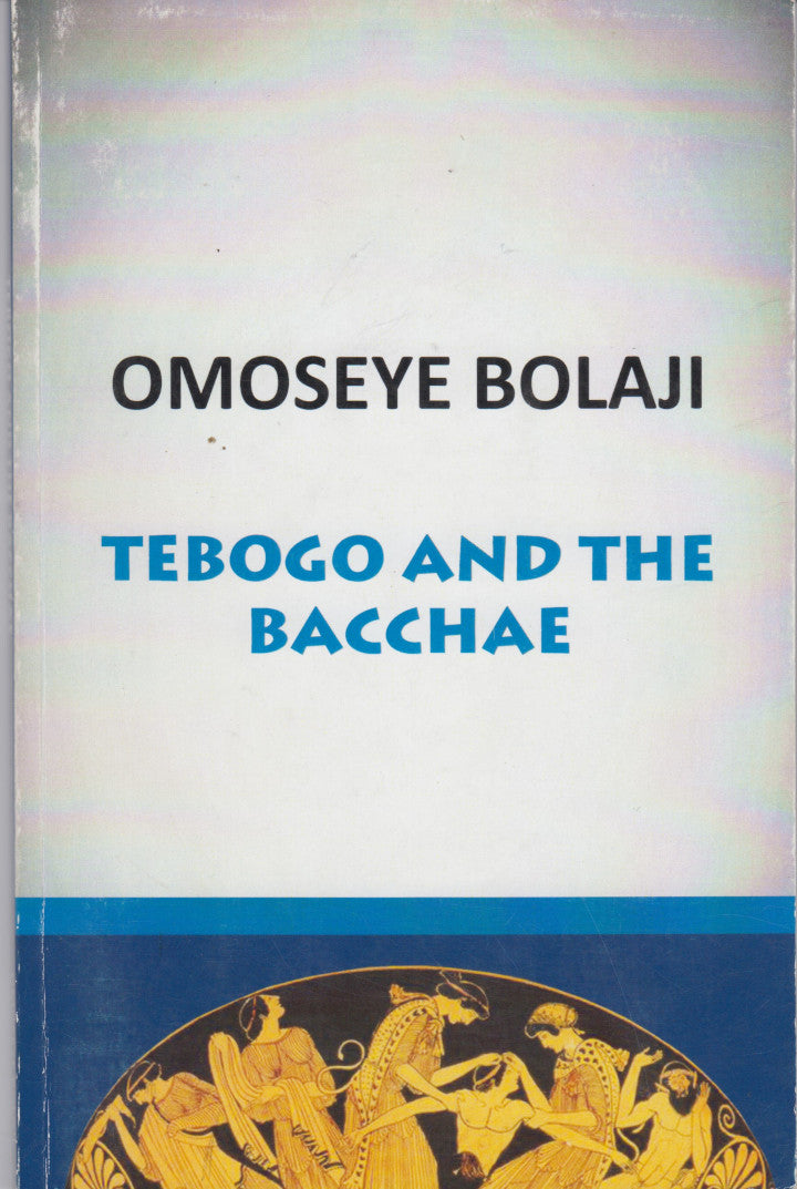TEBOGO AND THE BACCHAE