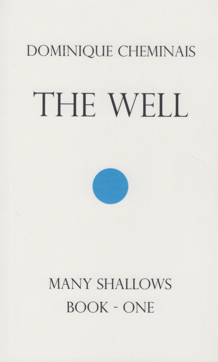 THE WELL, Many Shallows