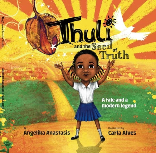 THULI AND THE SEED OF TRUTH, a tale and a modern legend