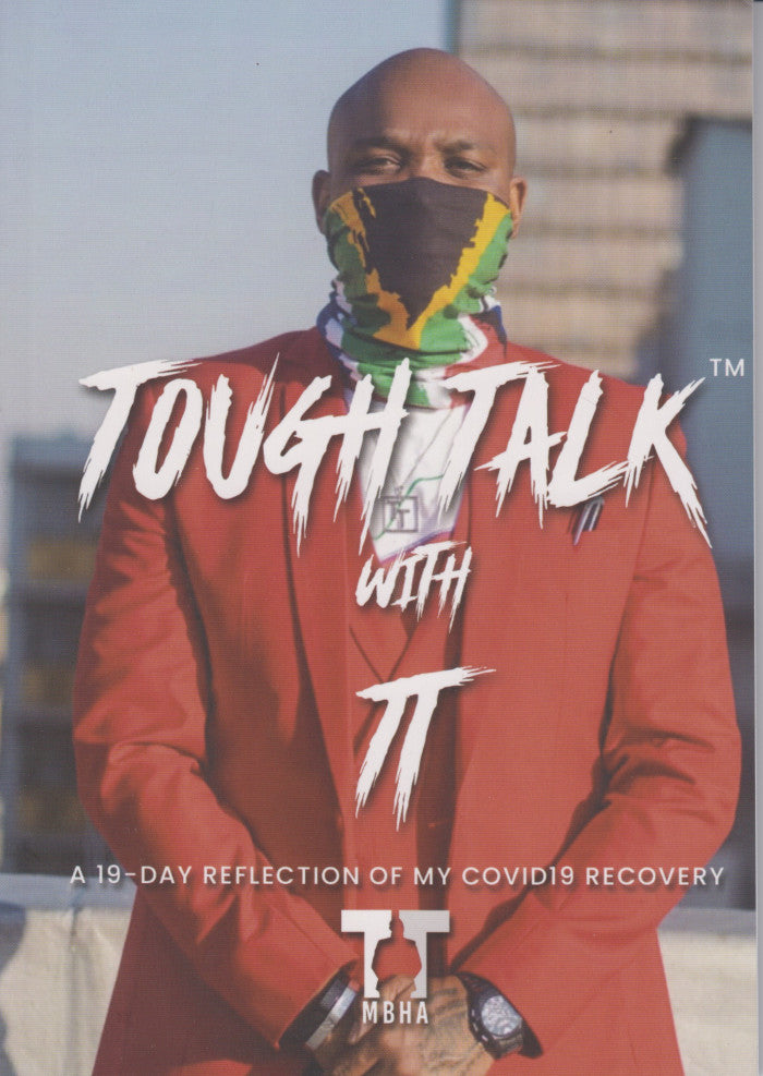 TOUGH TALK WITH TT, a 19-day reflection of my Covid19 recovery