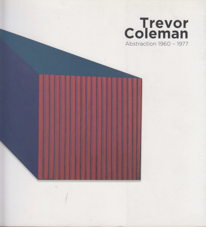 TREVOR COLEMAN, Abstraction 1960-1977