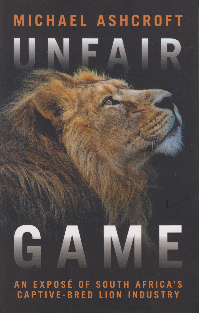 UNFAIR GAME, an exposé of South Africa's captive-bred lion industry