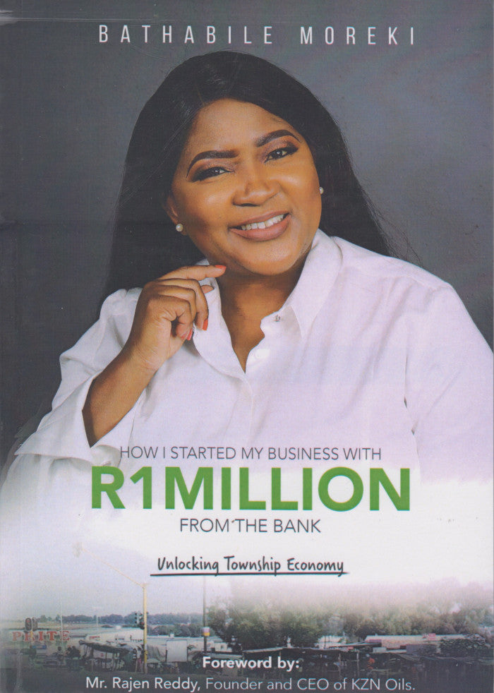 UNLOCKING TOWNSHIP ECONOMY, how I started by business with R1 million from the bank