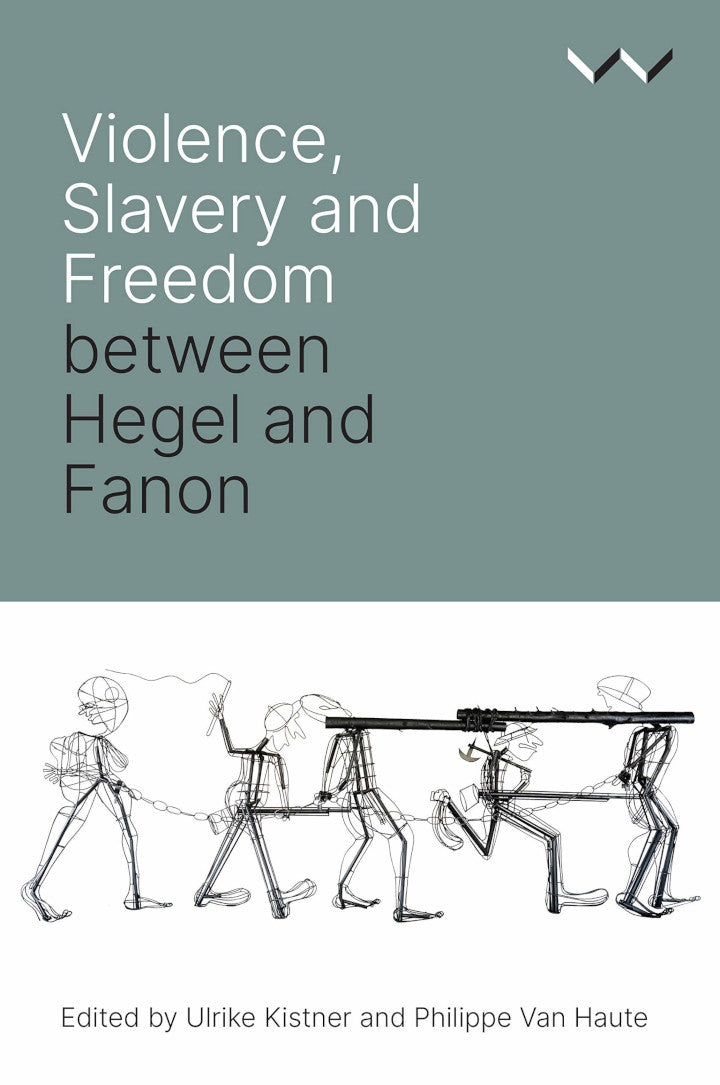 VIOLENCE, SLAVERY AND FREEDOM BETWEEN HEGEL AND FANON