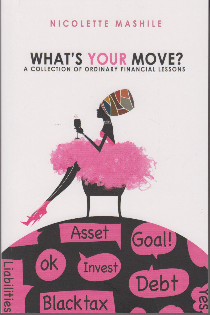 WHAT'S YOUR MOVE? A collection of ordinary financial lessons