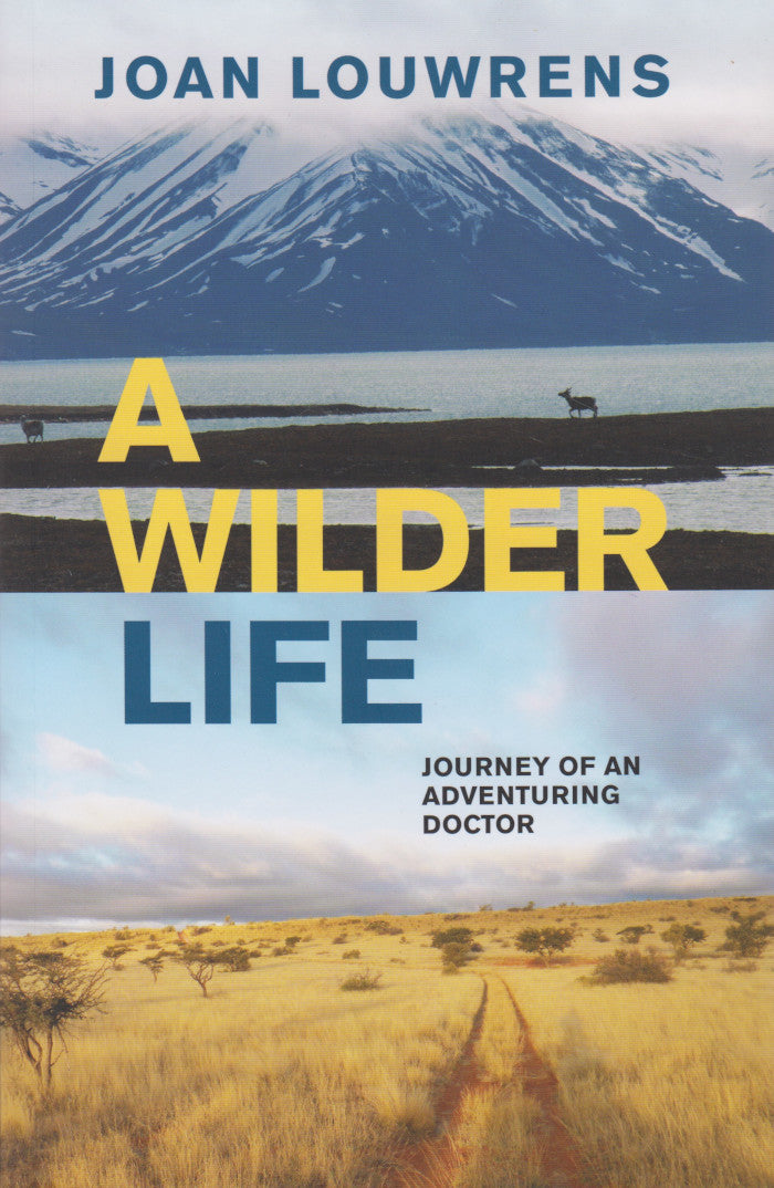 A WILDER LIFE, journey of an adventuring doctor