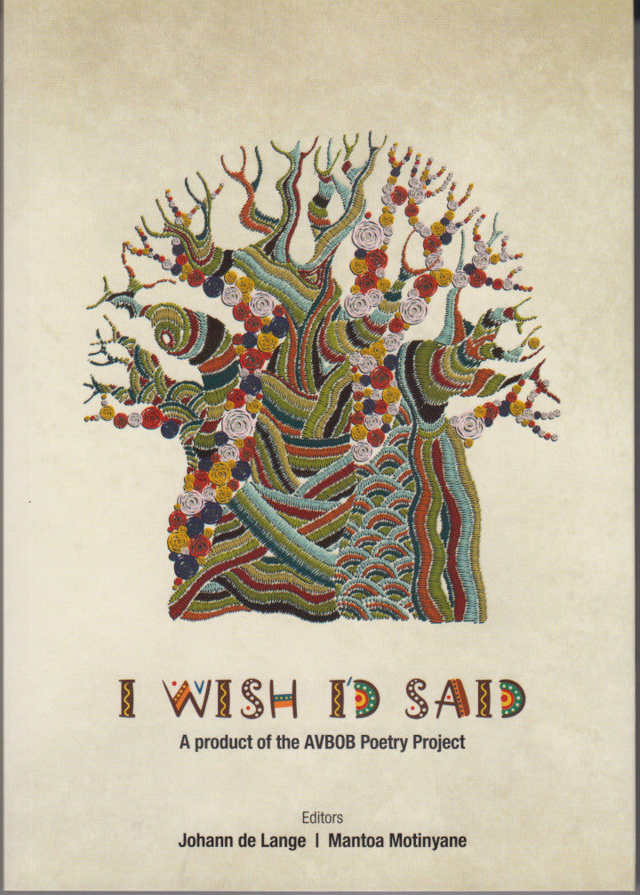 I WISH I'D SAID, a product of the AVBOB Poetry Project