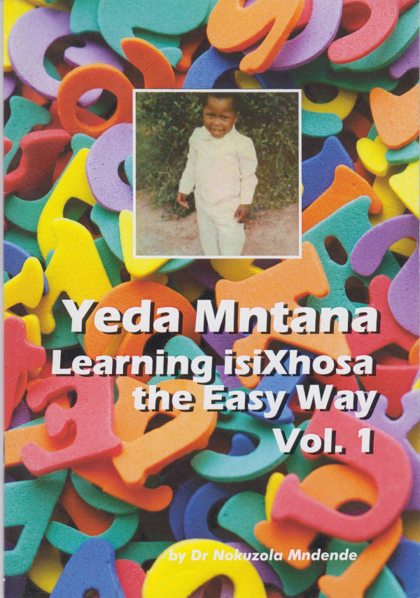 YEDA MNTANA, learning isiXhosa the easy way, vol. 1