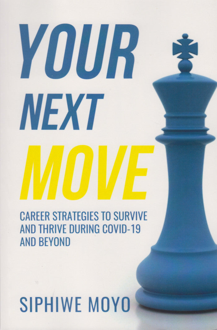 YOUR NEXT MOVE, career strategies to survive and thrive during Covid-19 and beyond