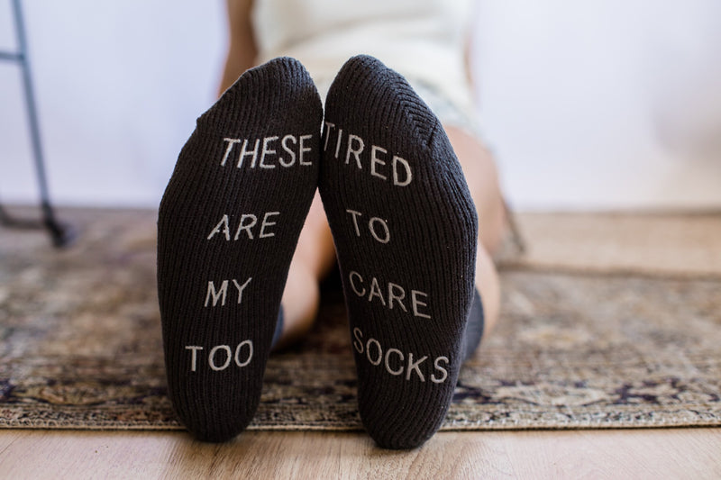 Too Tired To Care Socks