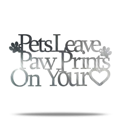 Pets Leave Paw Prints On Your Heart Sign