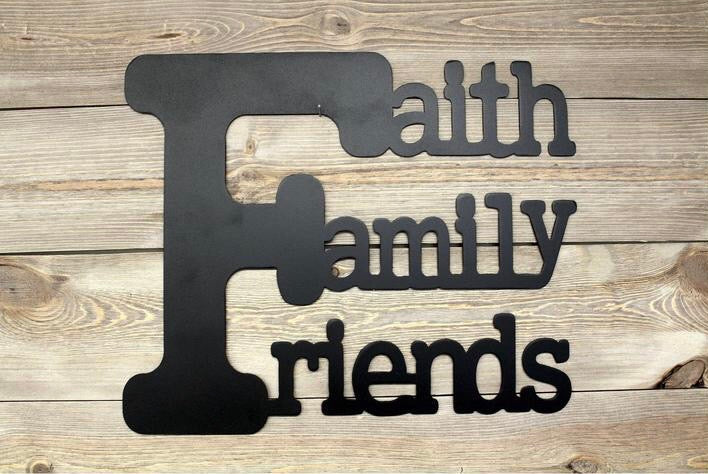 Faith Family Friends - Steel Wall Sign