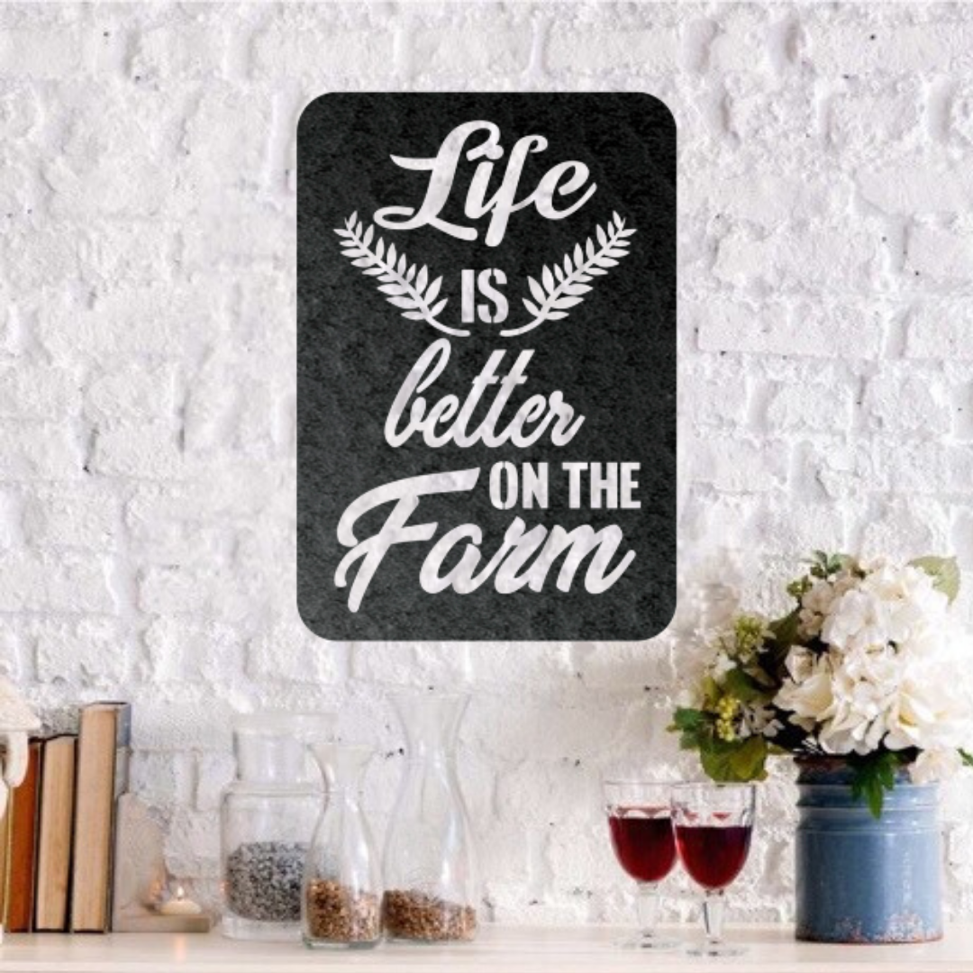 Life Is Better On The Farm - Steel Wall Sign