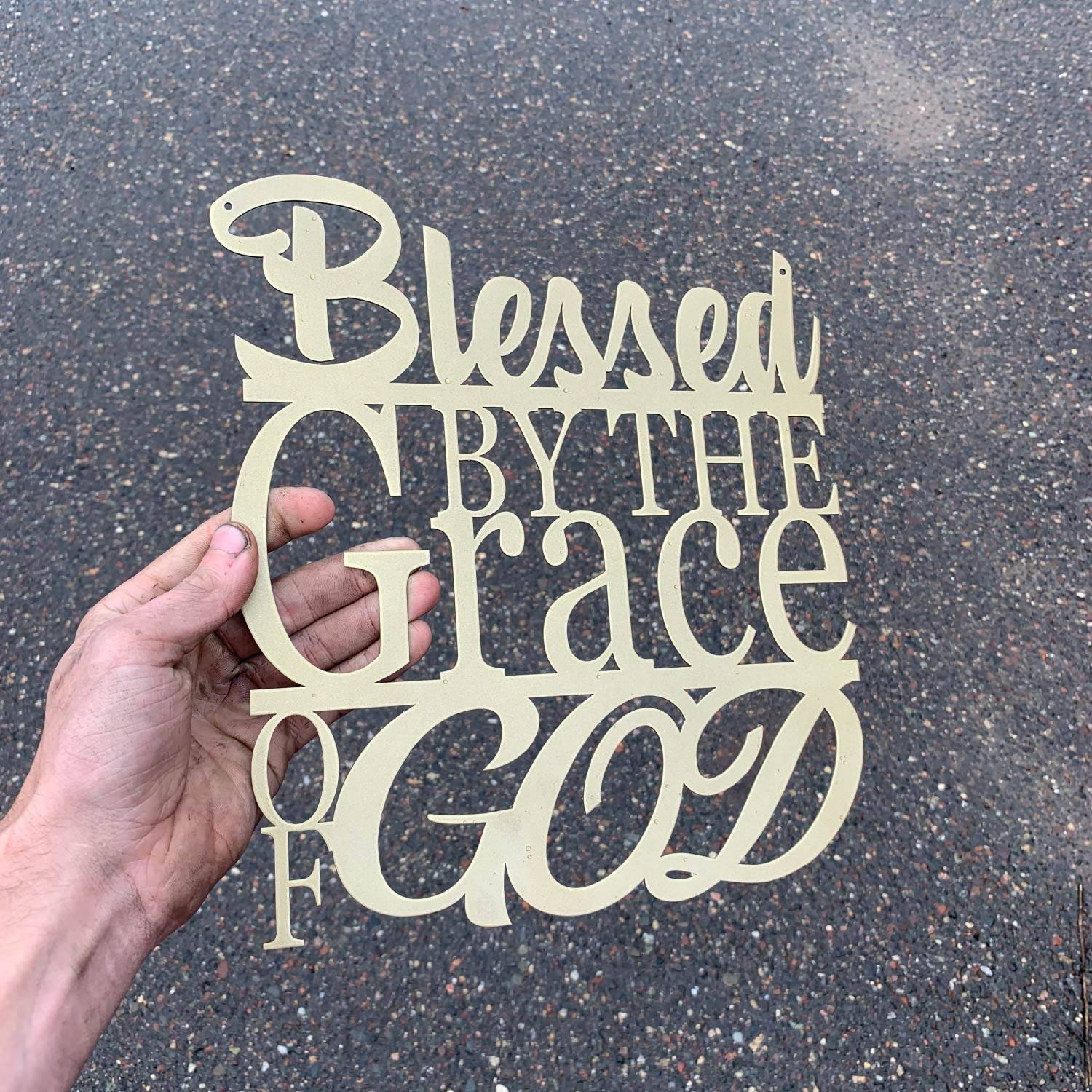 Blessed By The Grace of God - Steel Wall Sign