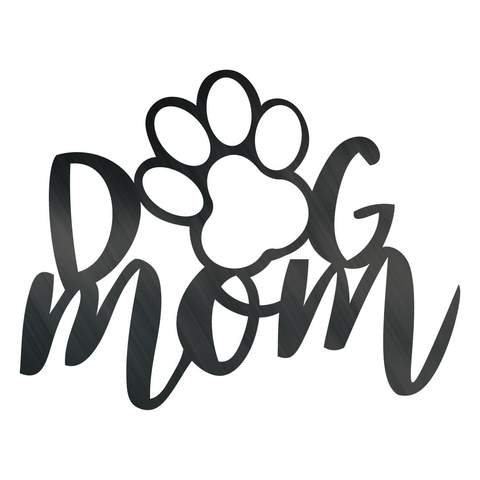 Dog Mom - Steel Wall Sign