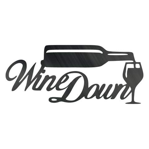 Wine Down - Steel Wall Sign