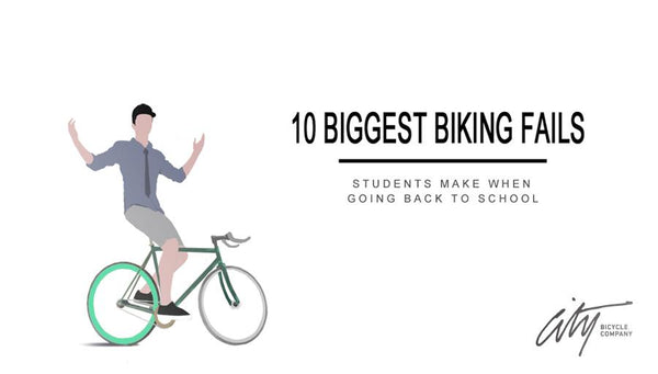 10 Biggest Biking Fails New Students Make When Going Back to School