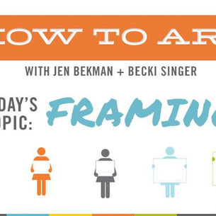 How to Art: The 411 on Framing