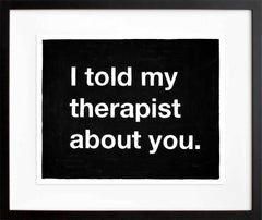Untitled (I told my therapist about you)