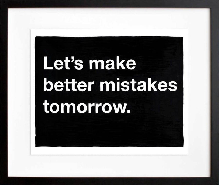 Untitled (Let's make better mistakes tomorrow)