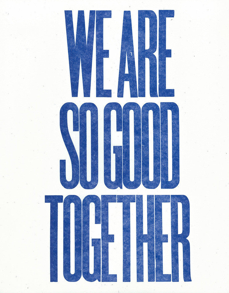 We Are So Good Together (blue)