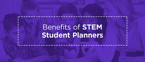 Benefits of STEM Student Planners
