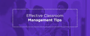 Effective Classroom Management Tips