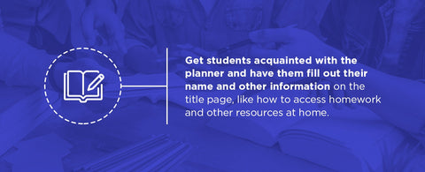 Get students acquainted with their planner.
