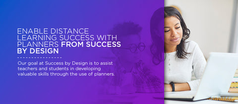 Enable distance learning success with planners.