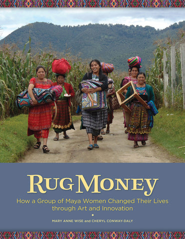 B1008: Rug Money: How a Group of Maya Women Changed Their Lives through Art and Innovation