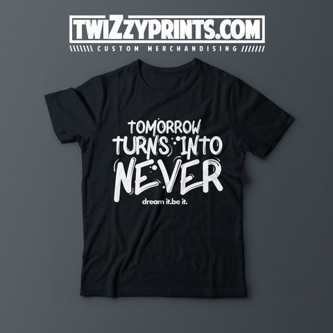 Tomorrow Turns Into Never [T-Shirt]
