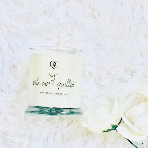 Nah. We ain't Quittin Motivational Soy Candle