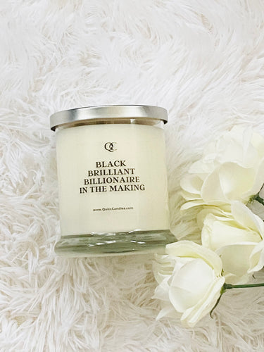 Black Brilliant Billionaire in the making Motivational Soy Candle