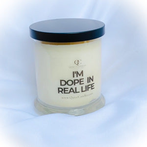 I'm Dope in Real Life Motivational Soy Candle