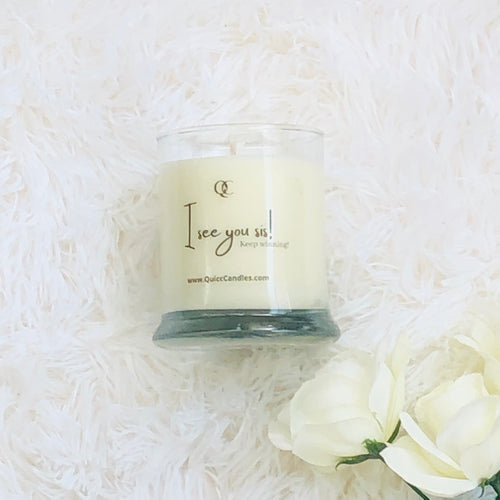 I See You Sis! Motivational Soy Candle