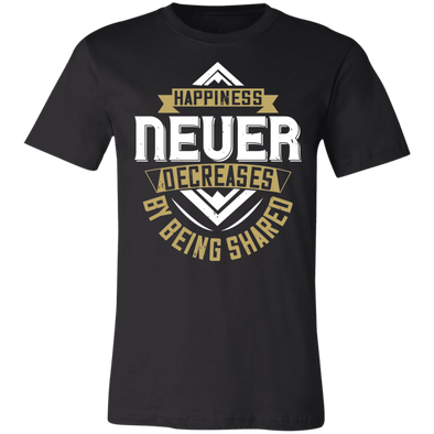 Happiness Never Decreases T-Shirt