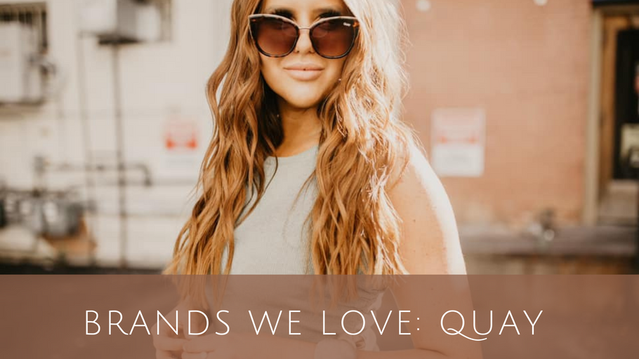 Brands We Love: QUAY Eyewear